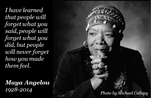 Maya Angelou People May for Get What You Say